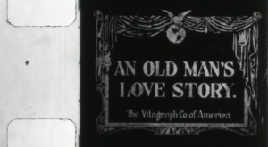 1913 - An Old Man's Love (Vitagraph) starring Norma Talmadge
